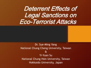 Deterrent Effects of  Legal Sanctions on  Eco-Terrorist Attacks