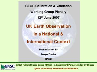 British National Space Centre (BNSC) – A Government Partnership for Civil Space