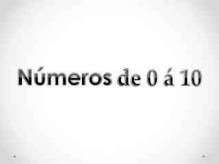 Números  de 0 á 10