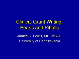 Clinical Grant Writing: Pearls and Pitfalls