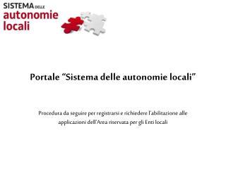"""Portale """"Sistema delle autonomie locali"""""""