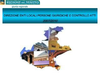 DIREZIONE ENTI LOCALI PERSONE GIURIDICHE E CONTROLLO ATTI 2007/2010