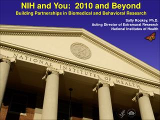 NIH and You:  2010 and Beyond Building Partnerships in Biomedical and Behavioral Research
