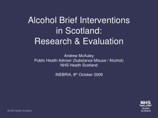 Alcohol Brief Interventions in Scotland:  Research  Evaluation