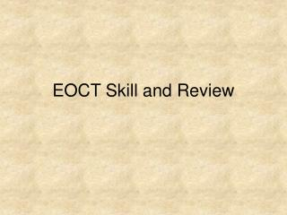 EOCT Skill and Review