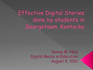 Effective Digital  Stories  done by students in  Georgetown, Kentucky
