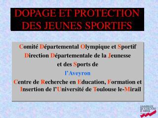 DOPAGE ET PROTECTION  DES JEUNES SPORTIFS