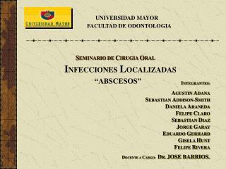 UNIVERSIDAD MAYOR FACULTAD DE ODONTOLOGIA