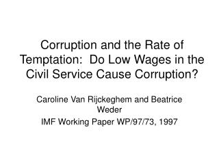 Corruption and the Rate of Temptation:  Do Low Wages in the Civil Service Cause Corruption?