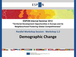 Parallel Workshop Session:  Workshop 1.2 Demographic Change