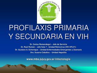 PROFILAXIS PRIMARIA Y SECUNDARIA EN VIH