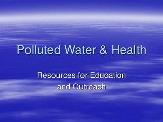 Polluted Water & Health