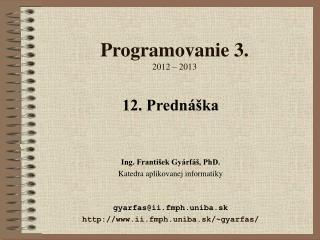 Programovanie 3. 2012  – 201 3