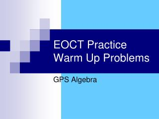 EOCT Practice Warm Up Problems