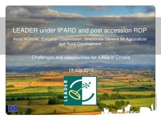 Challenges and opportunities for  LAGs in Croatia 13 July 2012
