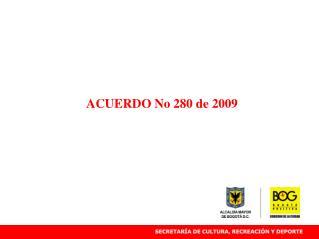 ACUERDO No 280 de 2009