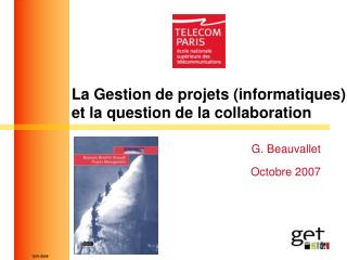 La Gestion de projets (informatiques) et la question de la collaboration