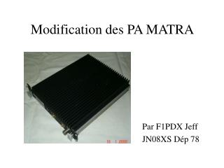 Modification des PA MATRA