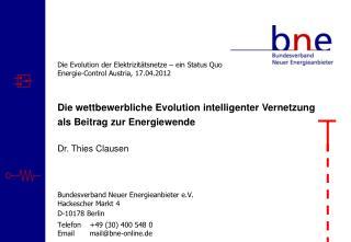 Die Evolution der Elektrizitätsnetze – ein Status Quo Energie-Control Austria, 17.04.2012