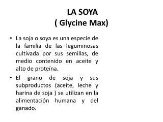 LA SOYA  (  Glycine  Max)