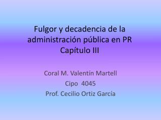 Fulgor y decadencia de la administración pública en PR Capítulo III