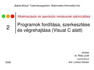 Programok fordítása, szerkesztése és végrehajtása (Visual C alatt)