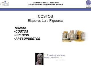 COSTOS Elaboró: Luis Figueroa