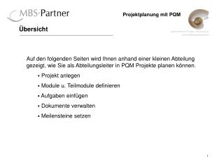 Auf den folgenden Seiten wird Ihnen anhand einer kleinen Abteilung gezeigt, wie Sie als Abteilungsleiter in PQM Projekte