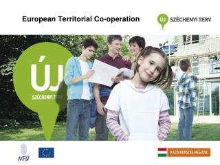 European Territorial Co - operation