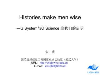 Histories make men wise  GISystemGIScience