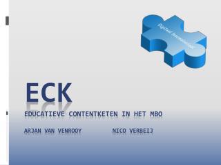 ECK  Educatieve  contentketen  in het MBO arjan  van VenrooyNico Verbeij