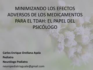 MINIMIZANDO LOS EFECTOS ADVERSOS DE LOS MEDICAMENTOS PARA EL TDAH: EL PAPEL DEL PSICÓLOGO