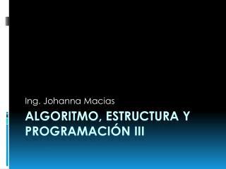 ALGORITMO, ESTRUCTURA Y PROGRAMACIÓN III