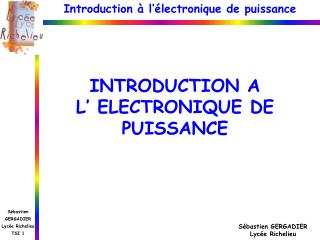 INTRODUCTION A  L' ELECTRONIQUE DE PUISSANCE