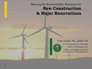 Meeting the Sustainability Mandates for  New Construction   Major Renovations