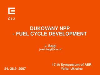 DUKOVANY NPP  - FUEL CYCLE DEVELOPMENT
