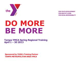 Tampa YMCA Spring Regional Training April 1 – 30 2013