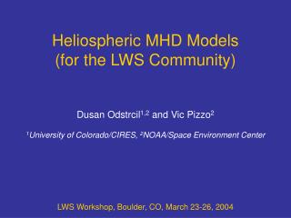 Heliospheric MHD Models (for the LWS Community)