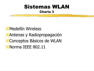 Sistemas WLAN Charla 3