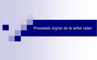 Procesado digital de la señal radar