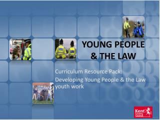 YOUNG PEOPLE  THE LAW