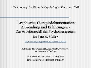 Graphische Therapiedokumentation: Anwendung und Erfahrungen - Das Arbeitsmodell des Psychotherapeuten Dr. J rg M. M ll