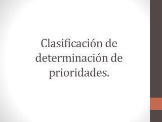 Clasificación de determinación de prioridades.