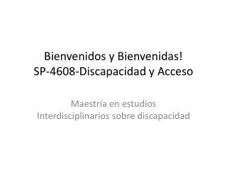 Bienvenidos y Bienvenidas! SP-4608-Discapacidad y Acceso