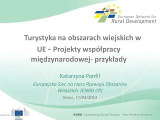 T urystyk a  na obszarach wiejskich w UE  -  Projekty współpracy międzynarodowej - przykłady