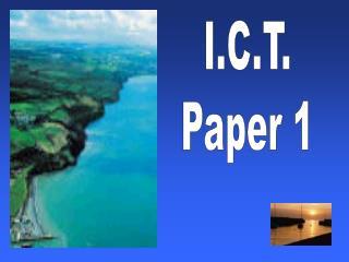 I.C.T. Paper 1