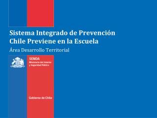 Sistema Integrado de Prevención Chile Previene en la Escuela