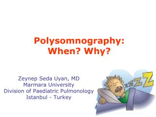 Polysomnography:  When? Why?