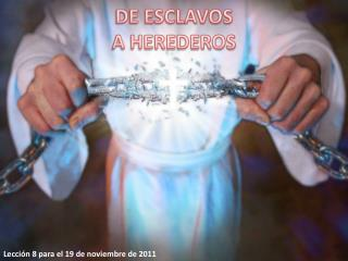 DE ESCLAVOS A HEREDEROS