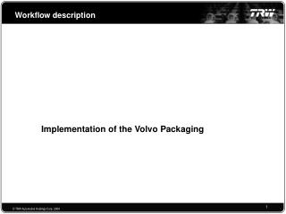 Implementation of the Volvo Packaging